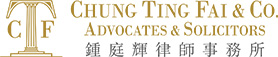Chung Ting Fai & Co. Advocates & Solicitors